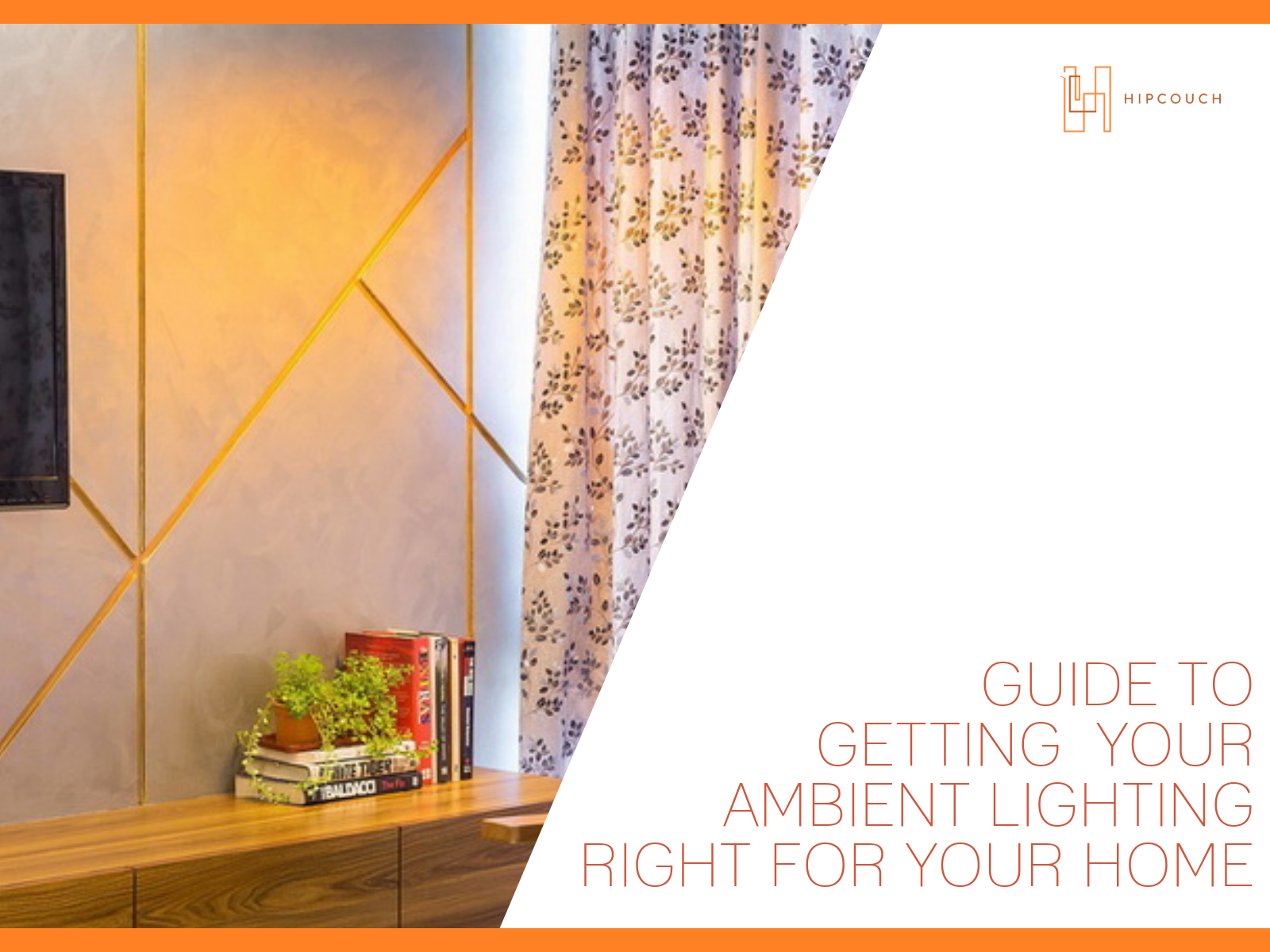 Your Handy Guide To Getting Ambient Lighting Right!