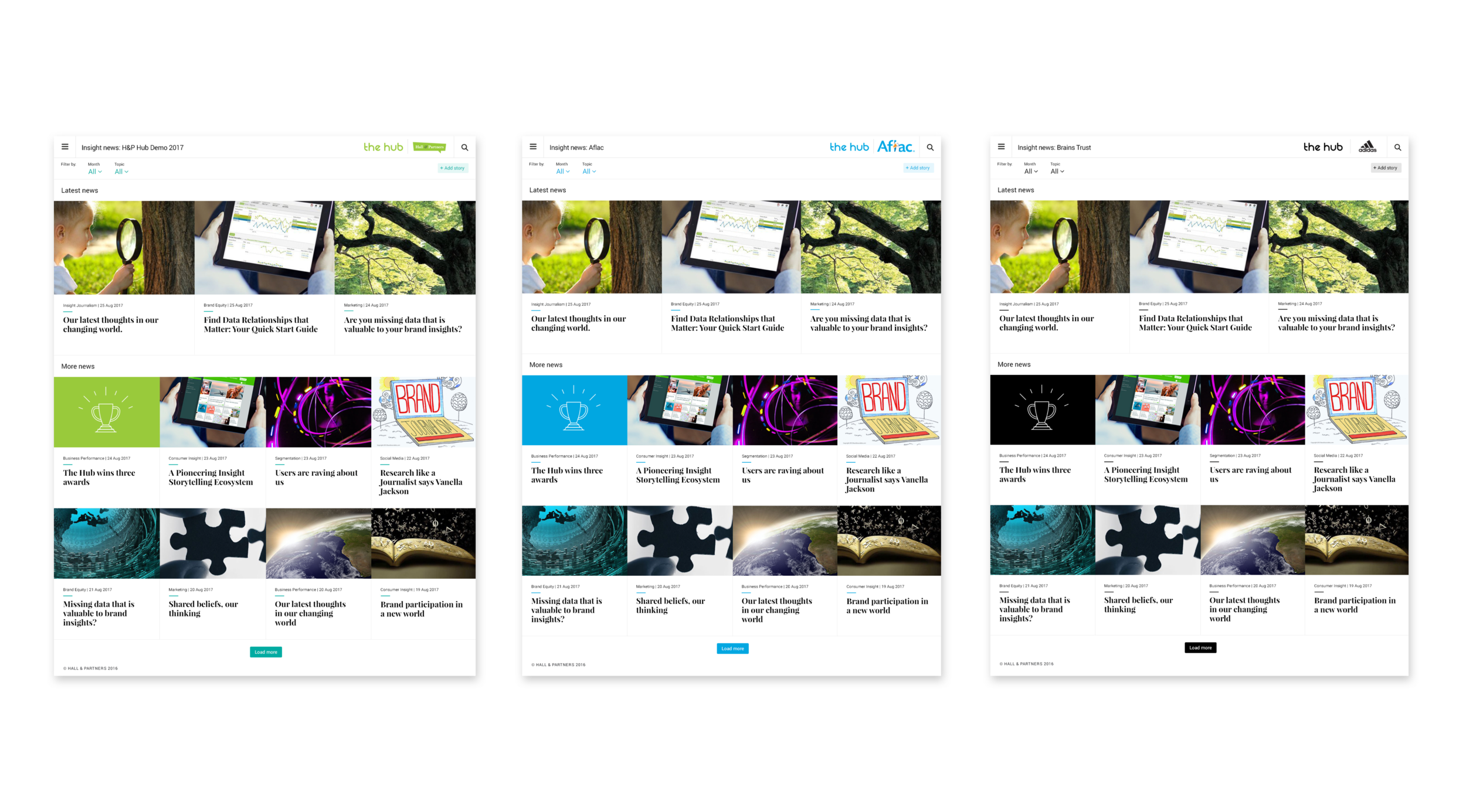 We created a branding system so the Hub could be tailored to all different brands need and visual identity. Above you can see how the Insights News Page looks for three different clients with our new visual design.