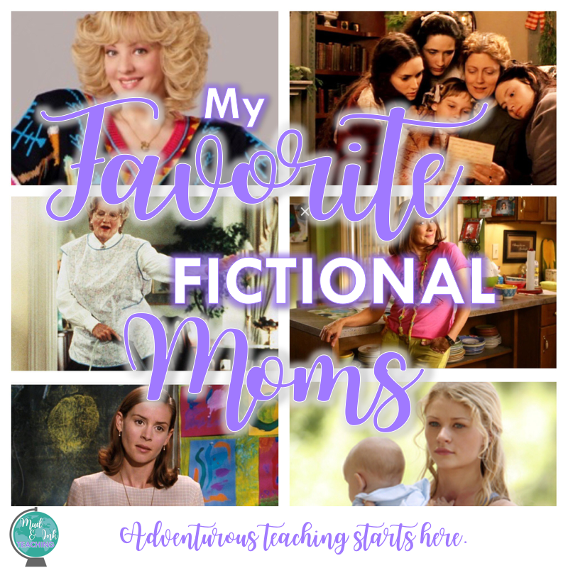 My Favorite Fictional Moms - Calling all book and movie lovers!  Which moms inspired you and made you laugh on the page and on the screen?  Happy Mother's Day!