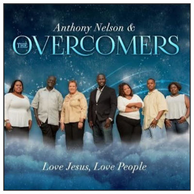 Love Jesus, Love People by Anthony Nelson & The Overcomers
