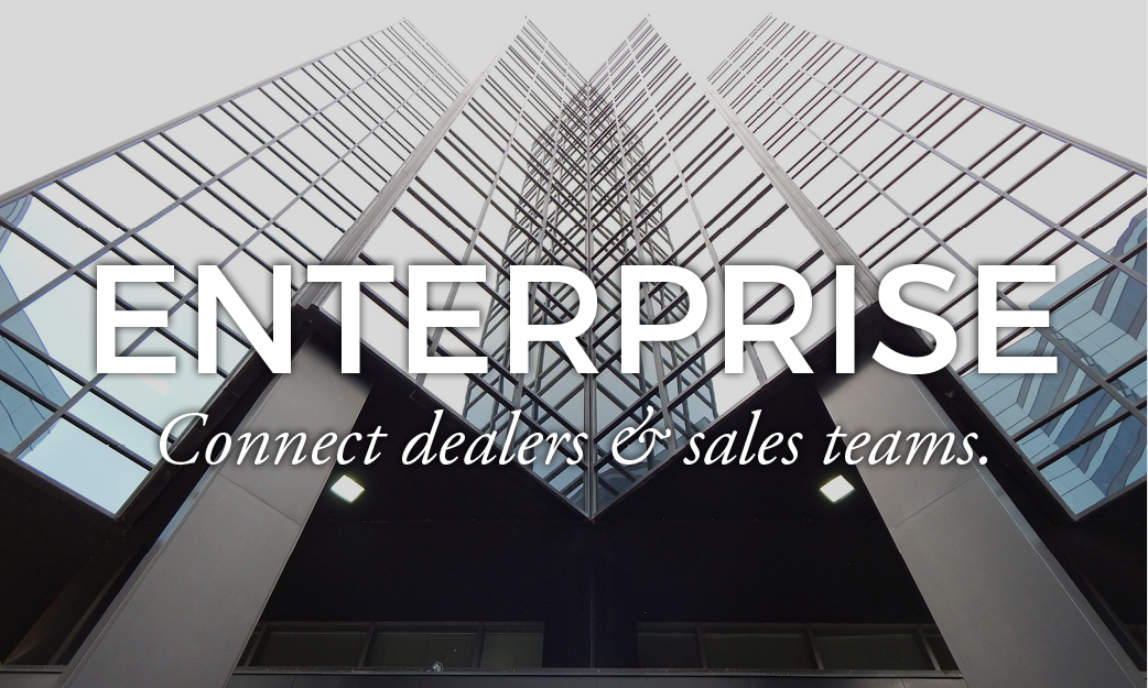 Enterprise Solutions for Marketing - Connect dealers and sales teams.