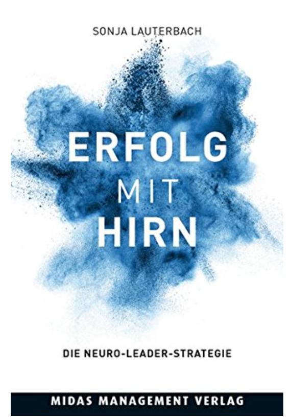 Erfolg mit Hirn: Die Neuro-Leader-Strategie