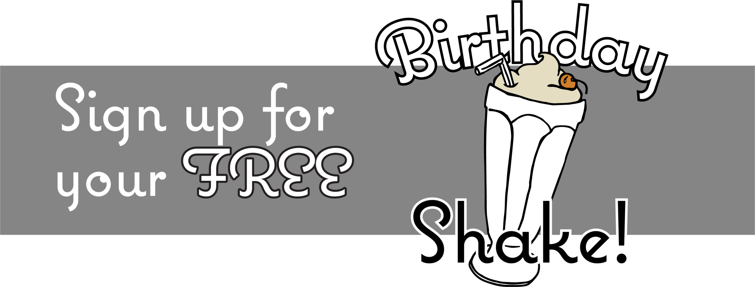 Sign Up for your Free Birthday Shake.png