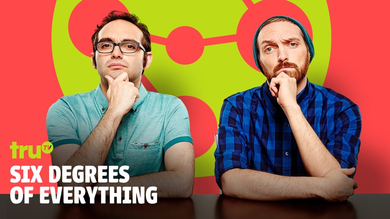 Tru TV<strong>Six Degrees of Everything</strong><a href=/tv-film>More</a>