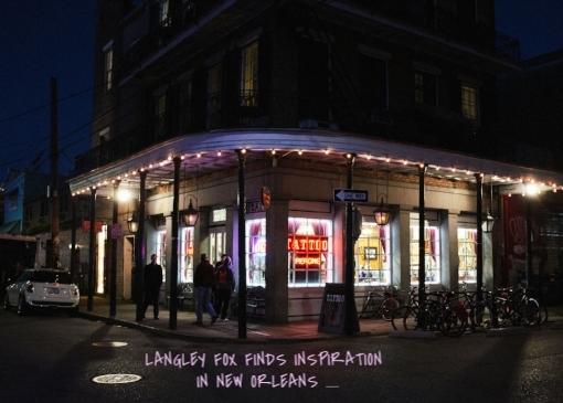 Langley Fox explores New Orleans via DNAMAG
