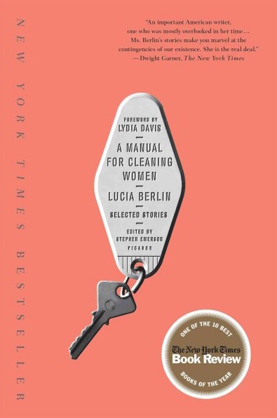 "LUCIA BERLIN / 'A MANUAL FOR CLEANING WOMEN' $10.87 - Lucia Berlin has been on my ""to read"" list for a few years now and 2019 is my year of no procrastinations. In a NY Times review, ""Berlin's stories are the kind a woman in a Tom Waits song might tell a man she's just met during a long humid night spent drinking in a parking lot."""