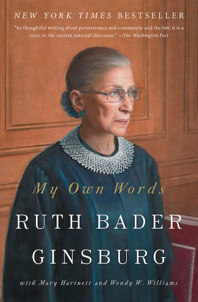 RUTH BADER GINSBURG / 'MY OWN WORDS' $16.20 - The most fascinating woman in America speaks for herself. RBG goes in depth about her amazing work and life in public service, with some sprinkles of her wit and charm in a few points throughout the book.