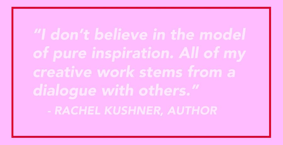 quote on creative work by Rachel Kushner // DNAMAG