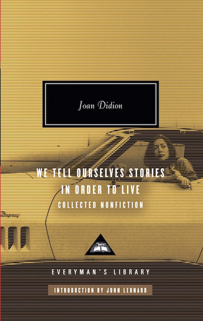 JOAN DIDION / WE TELL OURSELVES STORIES IN ORDER TO LIVE $23.79 -