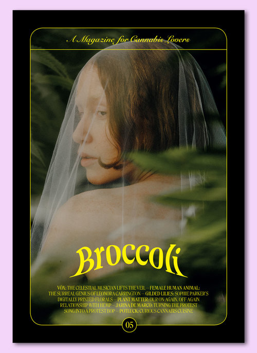 BROCCOLI - A magazine created by women who love weed, providing a modern view on today's cannabis culture. Published three times a year, Broccoli encourages the discovery and intelligent appreciation of cannabis through creative and inclusive explorations of art, culture, and fashion.