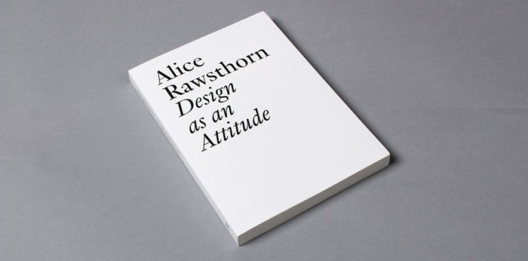 Alice Rawthorn Design as and Attitude