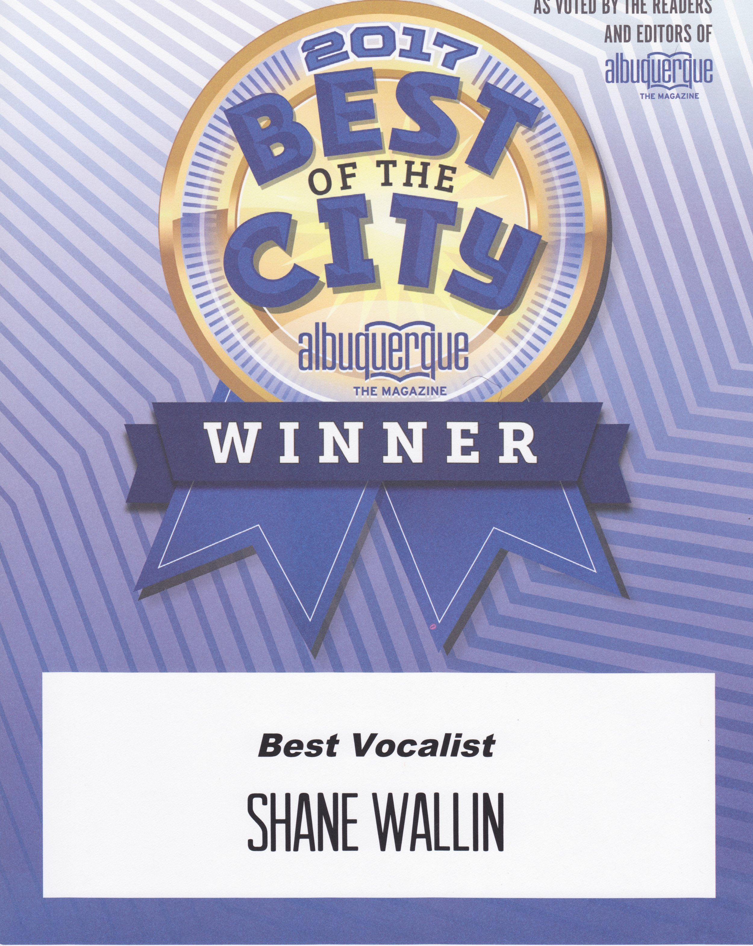 SHANE WALLIN, VOTED BEST VOCALIST, NEW MEXICO, by ALBUQUERQUE THE MAGAZINE, 2017.