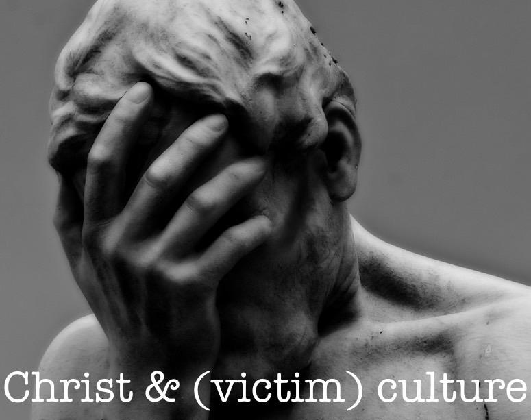 Christ & (victim) culture.jpeg