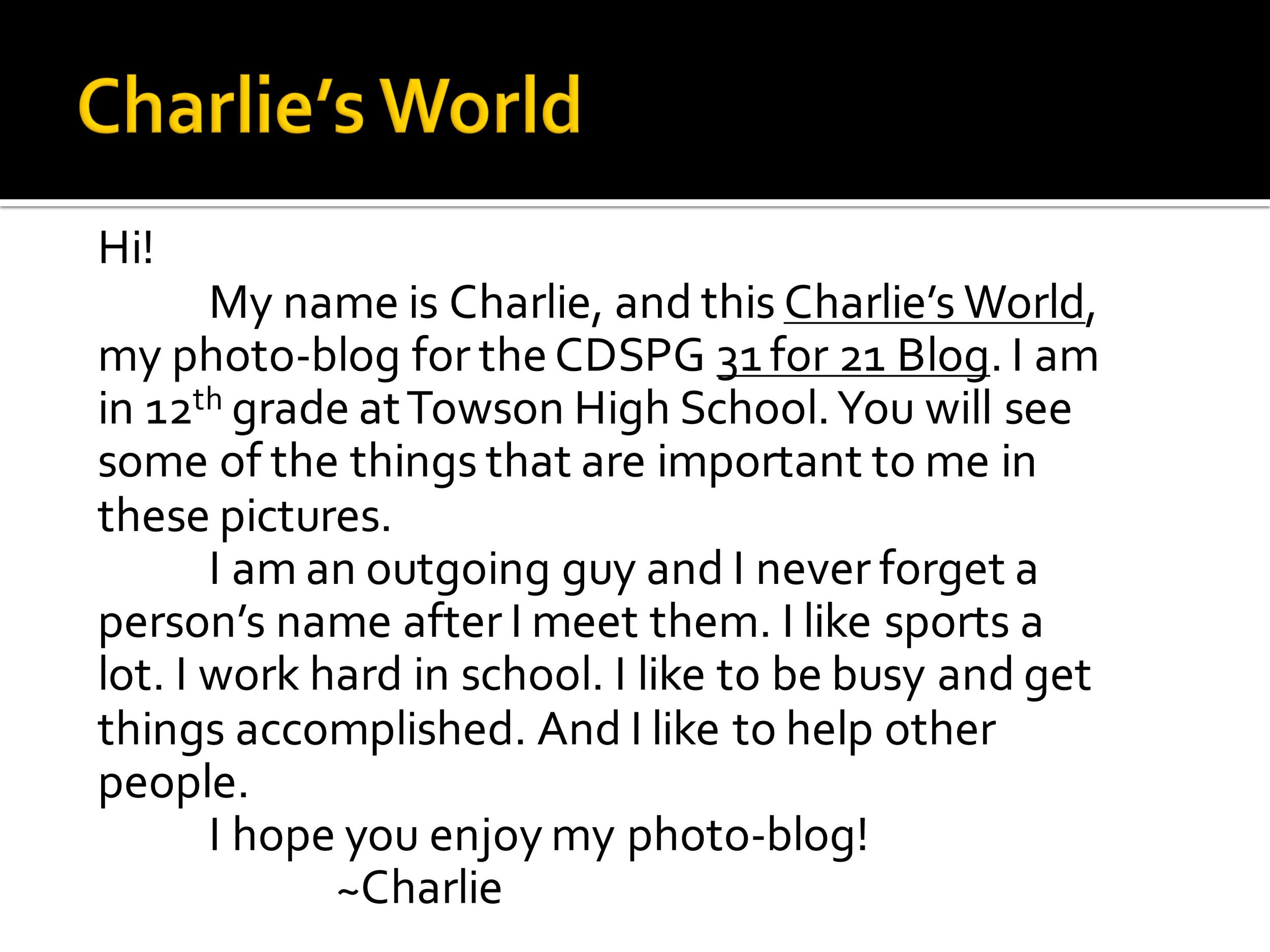 Click Here to watch Charlie's World!