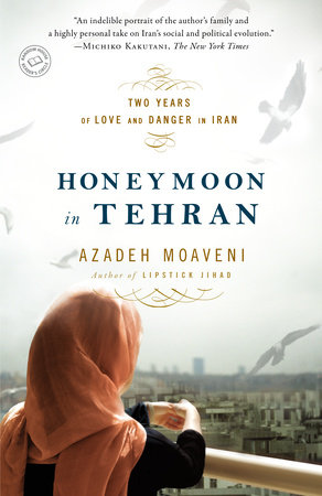 Cover of Honeymoon in Tehran, written by Azadeh Moaveni