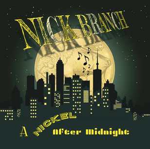 A Nickel After Midnight by Nick Branch