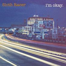 I'm Okay by Sloth Racer