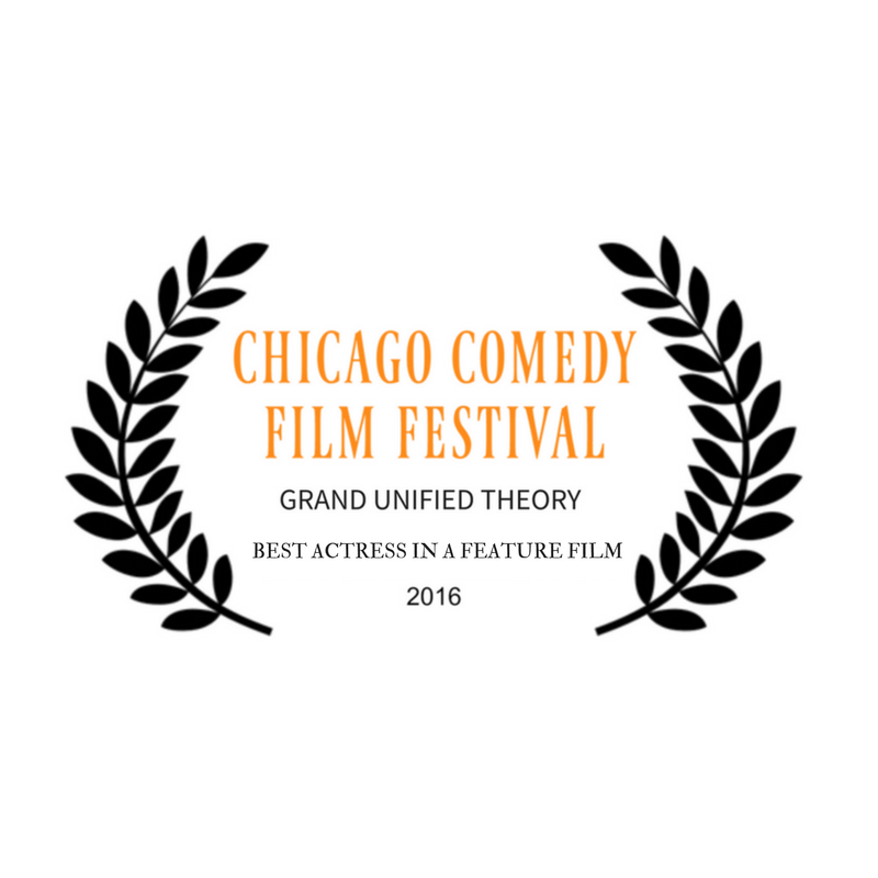 NORTH AMERICAN PREMIERE at Chicago Comedy Film Festival -November 10-12th, 2016  WON BEST ACTRESS IN A FEATURE FILM
