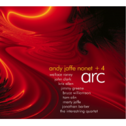 Andy Jaffe Nonet +4 Arc