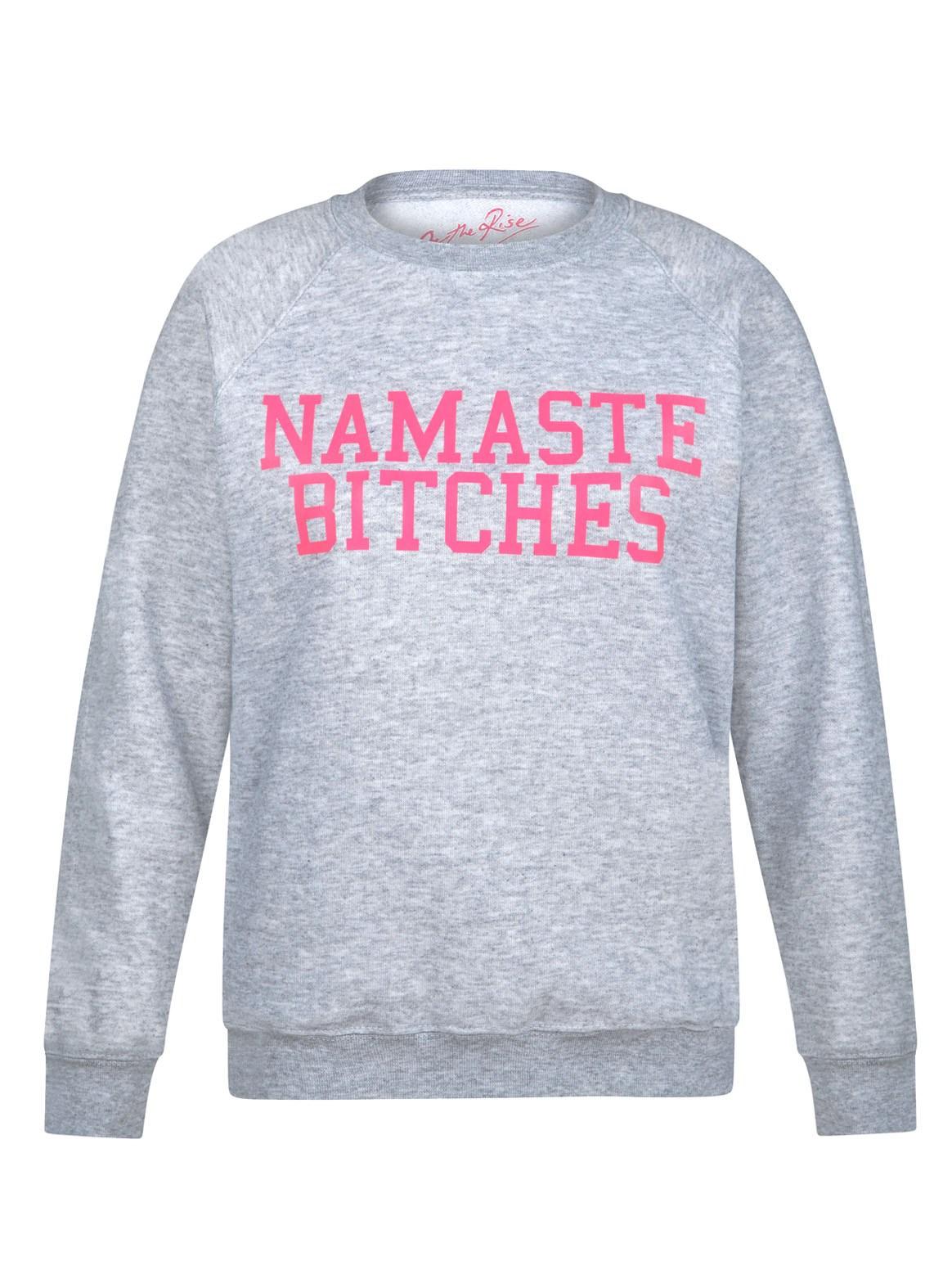 On-The-Rise-Namaste-Bitches-Sweatshirt-.jpg