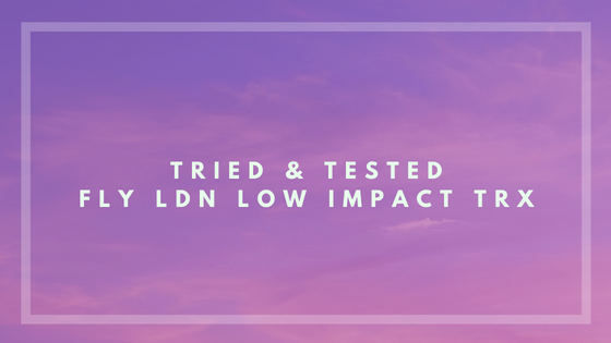 A Pretty Place To Play Tried & Tested FLY LDN Low Impact TRX