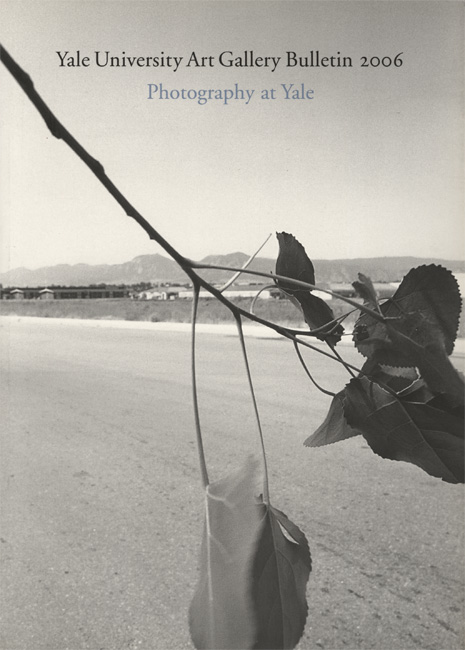 Photography At Yale, 2006 <br> Yale University Art Gallery Gallery Bulletin