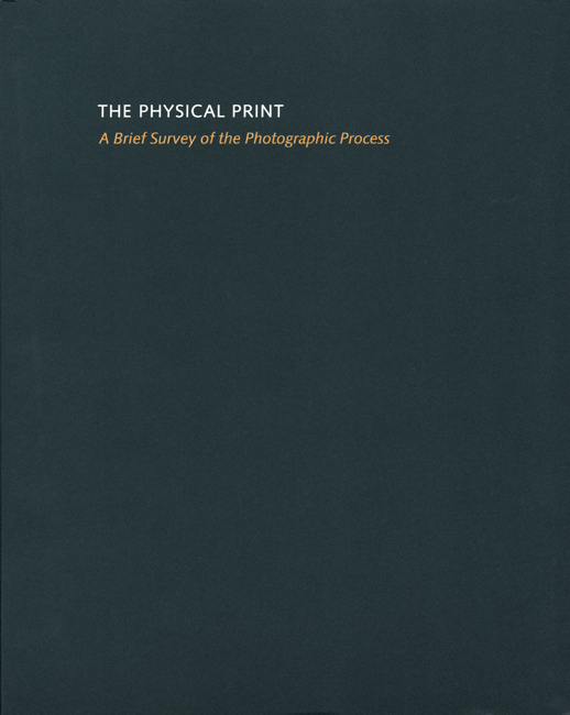 The Physical Print 2005 <br>  A Brief Survey of the Photographic Process, Richard Benson