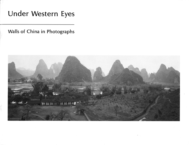 Under Western Eyes, 1987 <br> Walls of China In Photographs  Krannert Art Museum