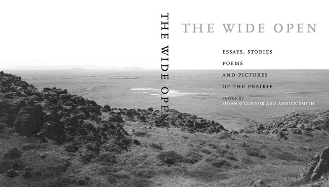 The Wide Open, 2008<br>  Susan O'Conner and Annick Smith Essays, Stories, Poems, and Pictures of the Prairie