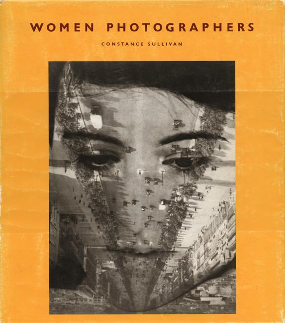Woman Photographers, 1990 <br> Constance Sullivan