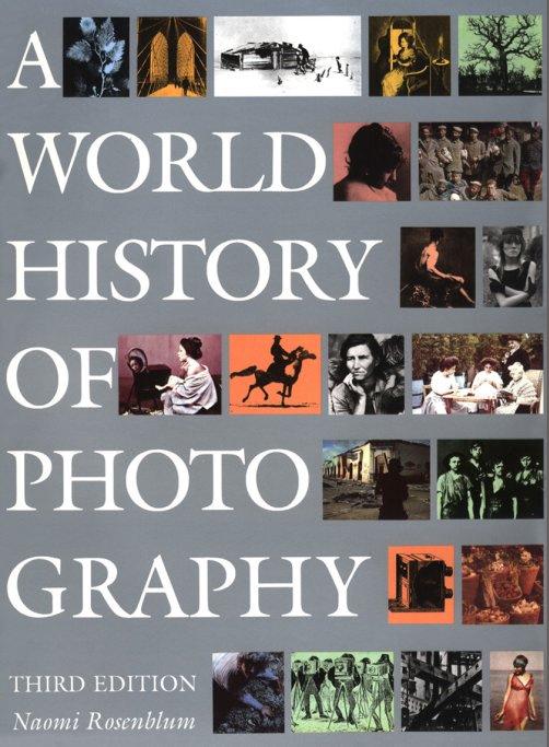 World History of Photography, 1987 <br> (Third Edition)  Naomi Rosenblum