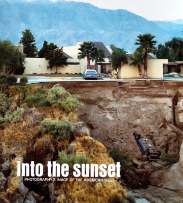 Into The Sunset: Photography's Image of the American West, 2009 <br> The Museum of Modern Art