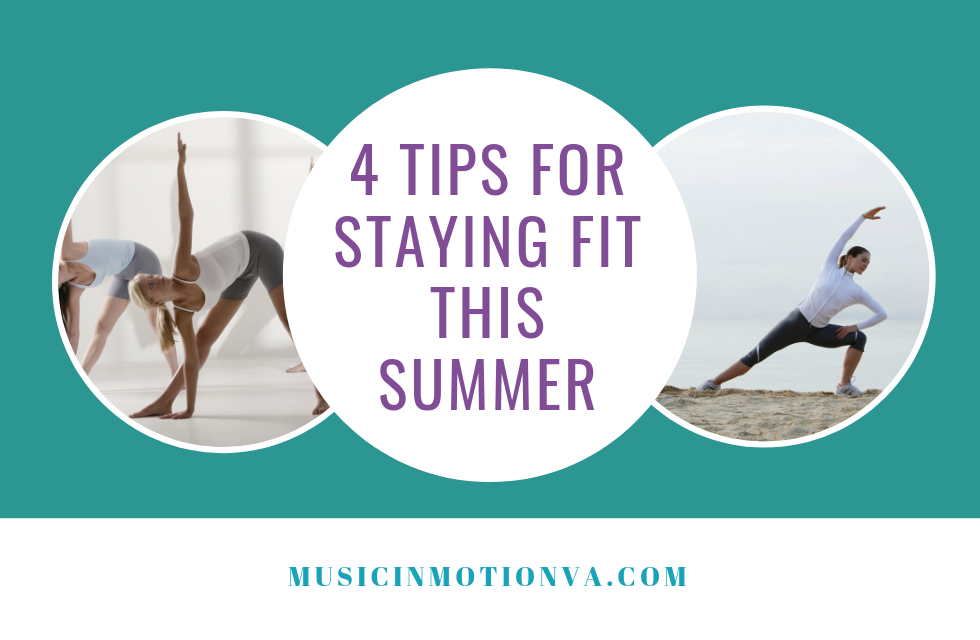 4 Tips for Staying Fit this Summer
