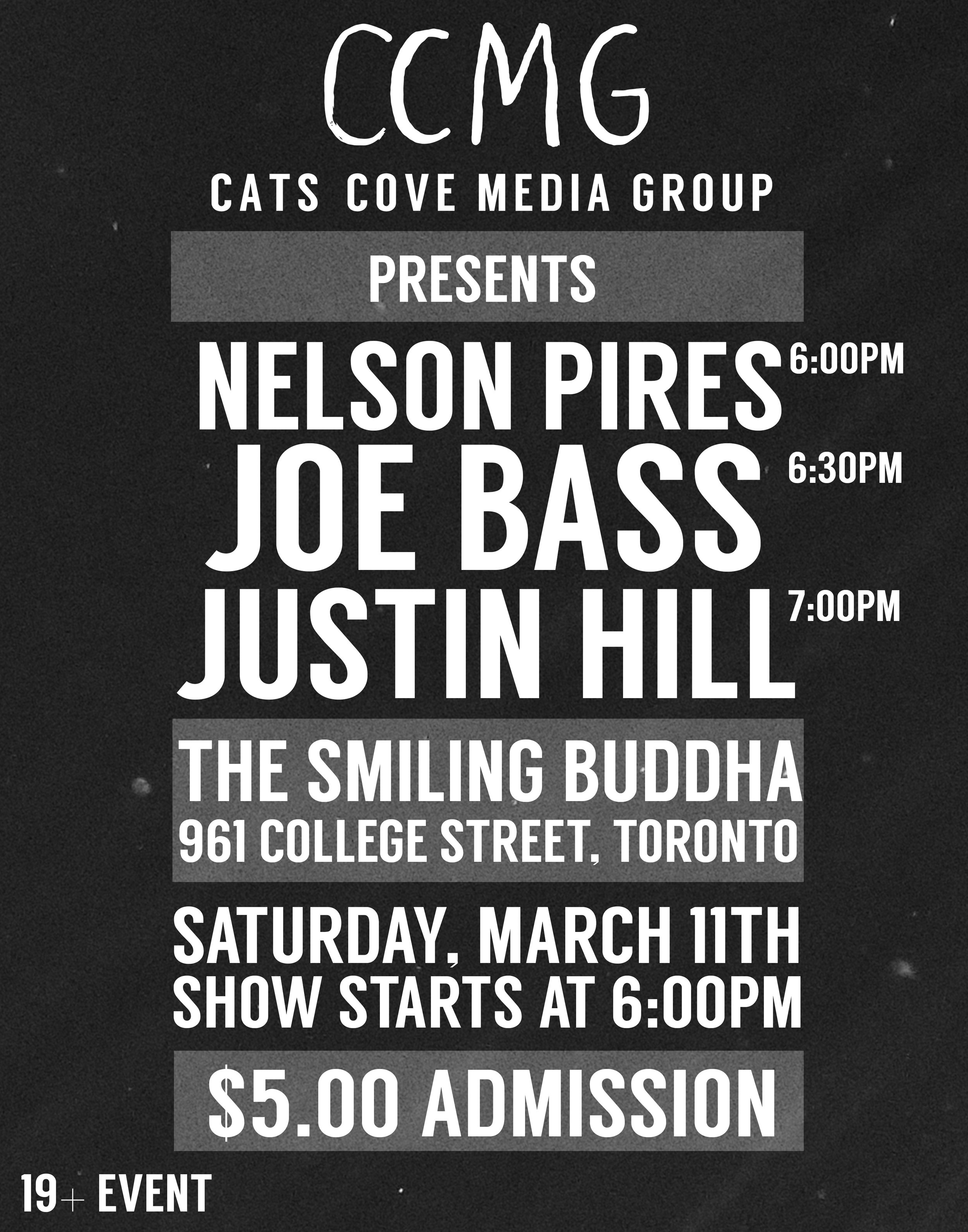 "Come out to The Smiling Buddha Basement on Saturday March 11th for an intimate performance by NELSON PIRES - playing songs from his soon to be released EP ""My Lorn Mind"", JOE BASS - showcasing their close knit musicianship, and JUSTIN HILL & THE CONUNDRUM - rocking the house with their bluesy jams to close the night!  Show starts at 6:00PM  Only $5 at the door!  19+"