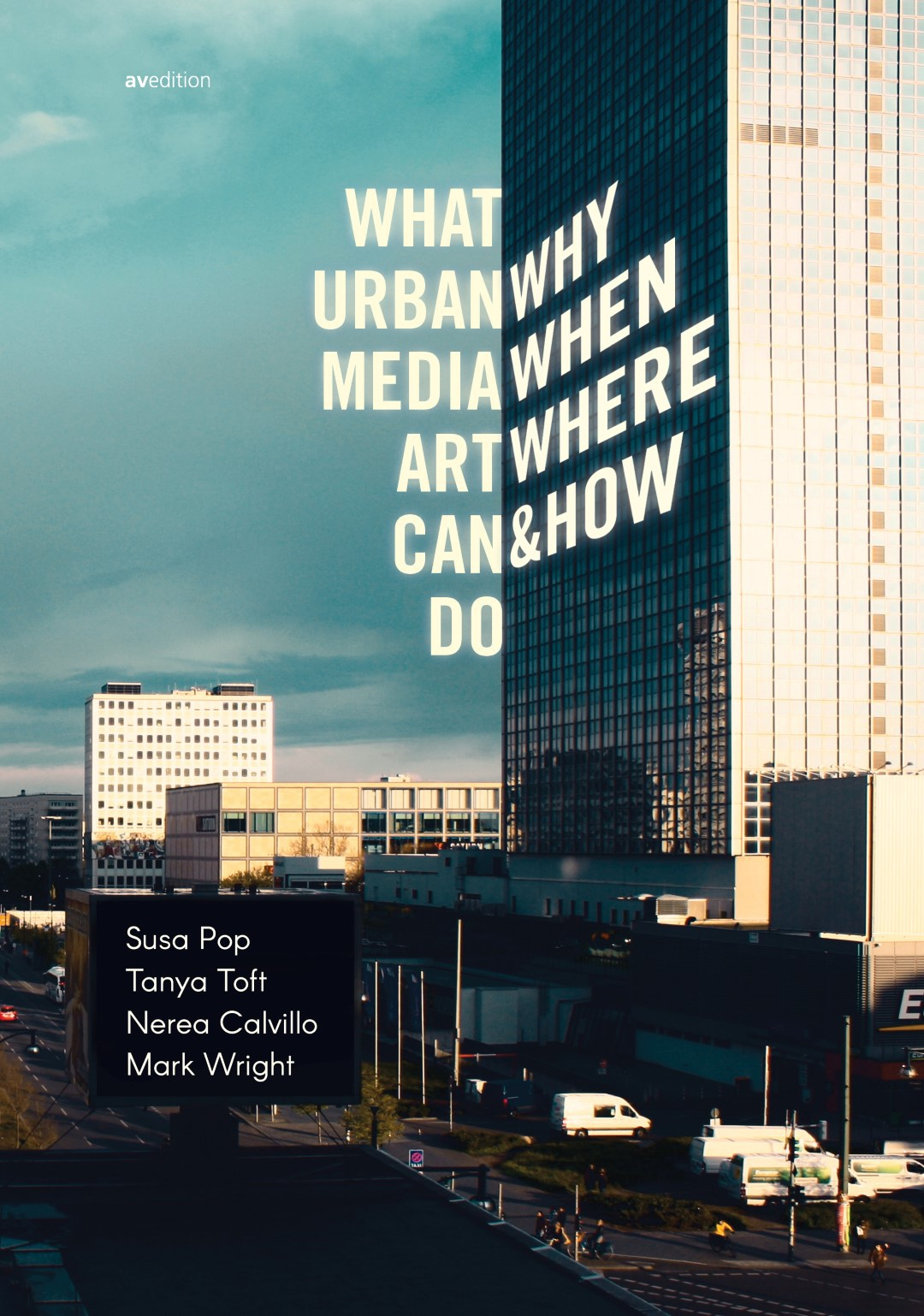 What Urban Media Art Can Do – Why, When, Where & How?  (avedition, 2016)