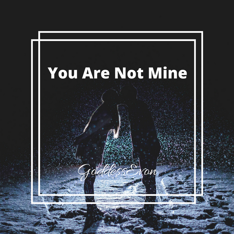 You Are Not Mine.png
