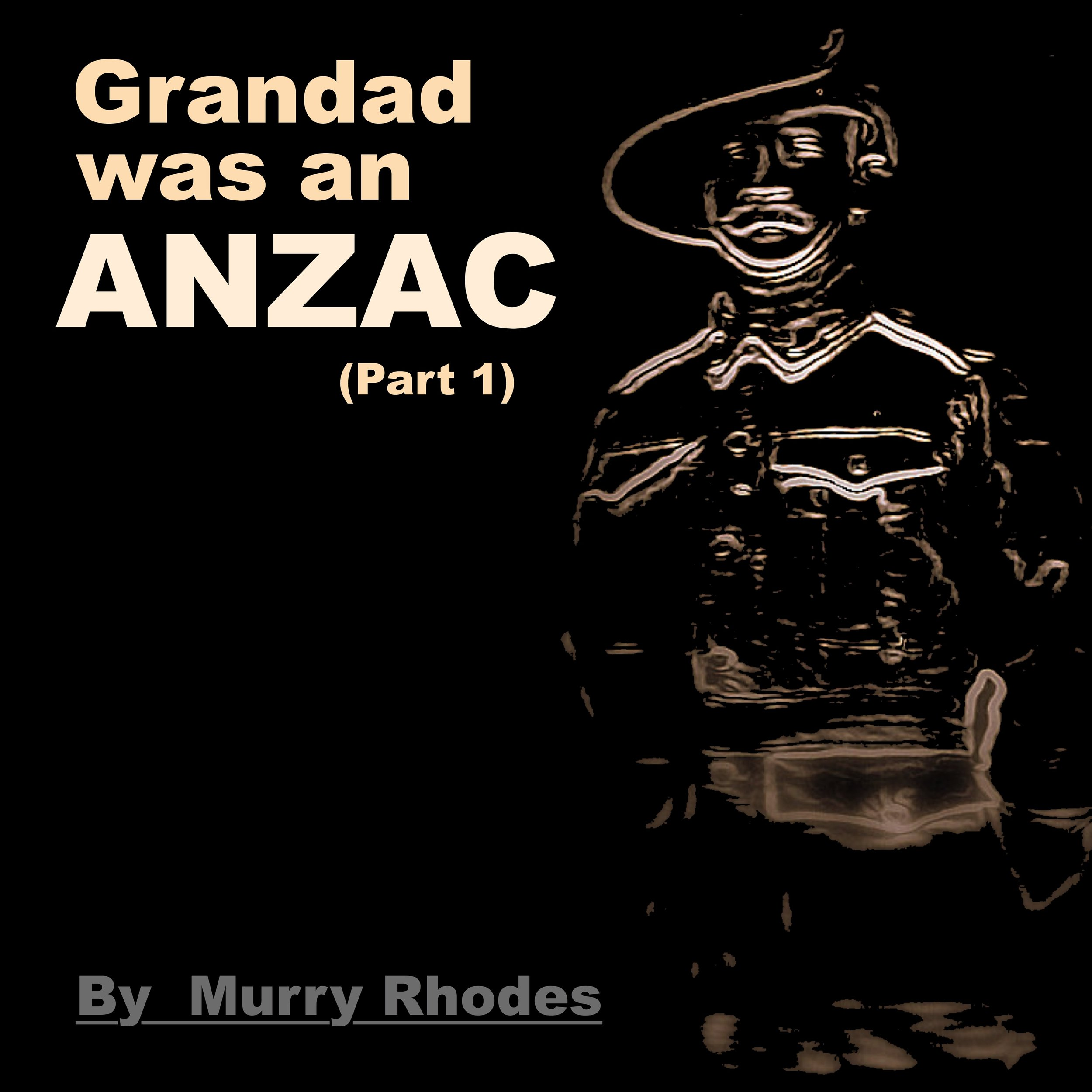 Grandad was an ANZAC SINGLE COVER FRONT 2019.jpg