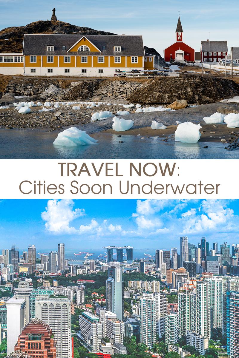 travel now cities soon underwater