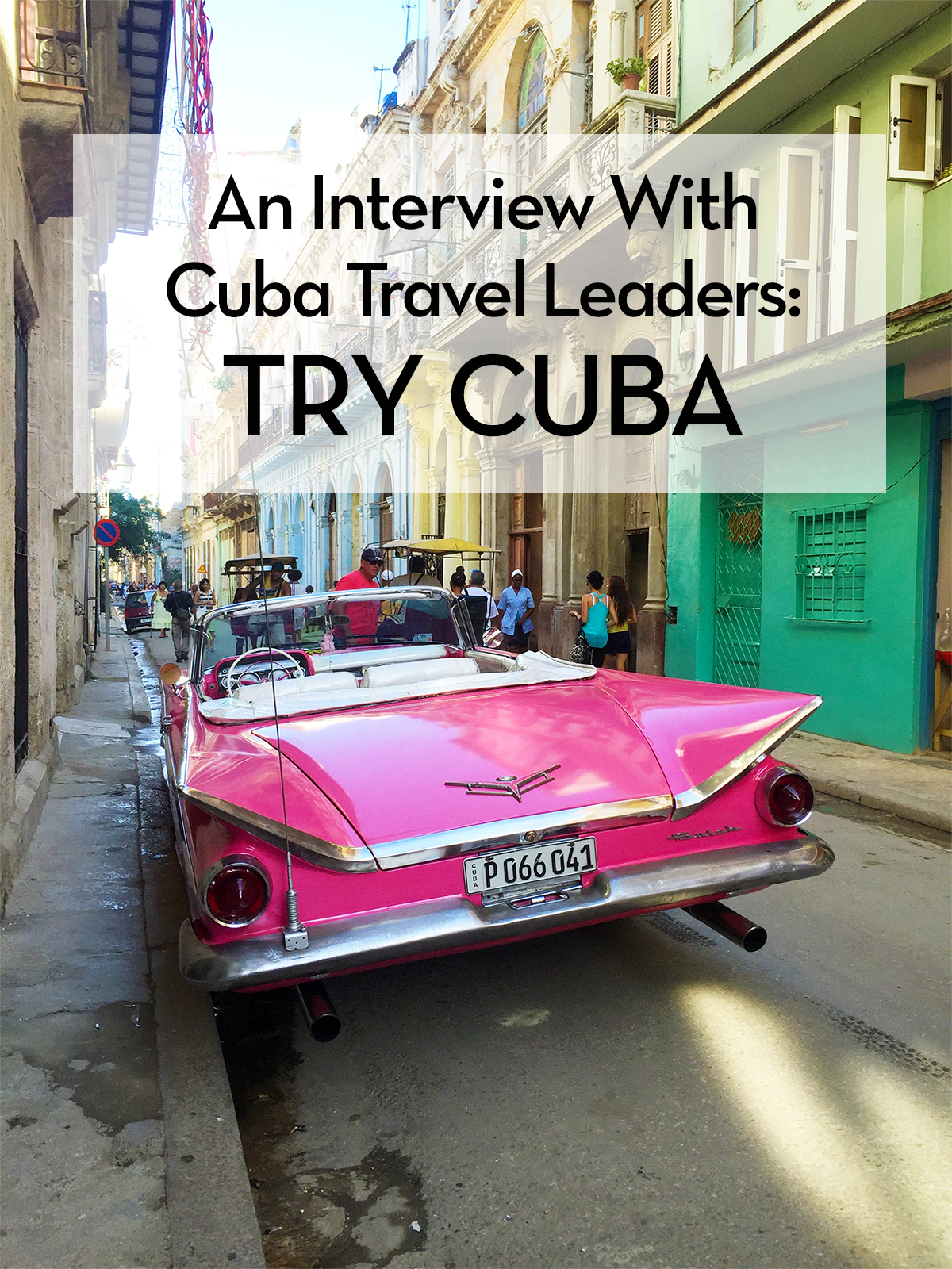 Interview with Cuba Travel Leaders Try Cuba
