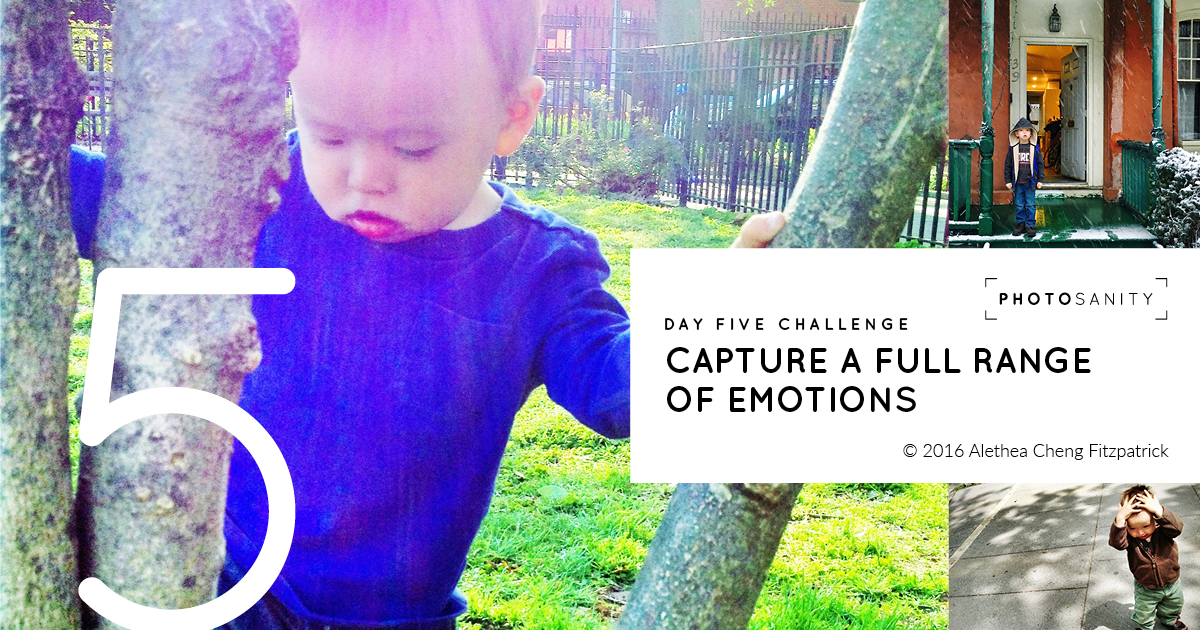 Photosanity Day Five Challenge - Capture a Full Range of Emotions