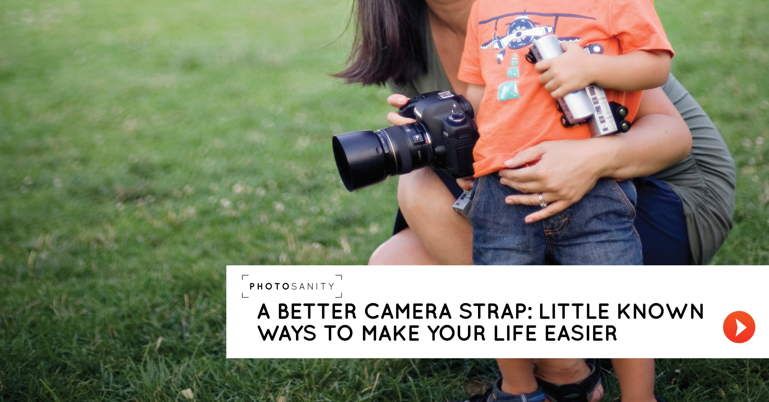 A better camera strap: little known ways to make your life easier