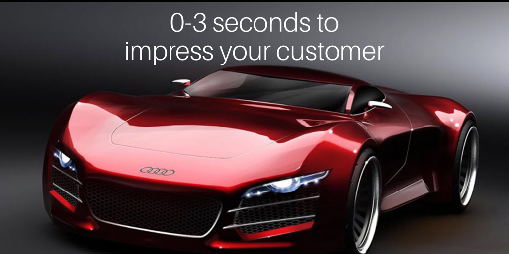 0-3 seconds to impress your customer.png