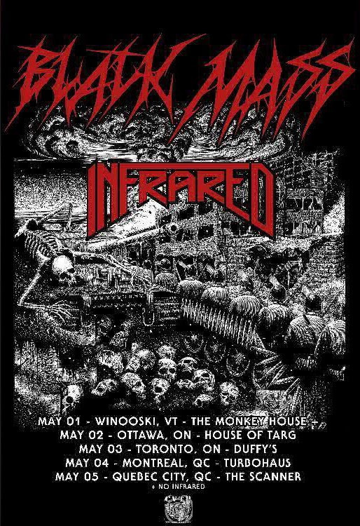 """Tour Dates - Black Mass & Infrared  May 2 - Ottawa, ON - House of Targ May 3 - Toronto, QC - Duffy's May 4 - Montreal, QC - Turbo Haus May 5 - Quebec City, QC - Scanner   """"Saviours""""  is available for download and stream on  InfraredMetal.ca ,  iTunes ,  Spotify ,  Amazon ,  Bandcamp ,  CD Baby  and all other major online retailers.  Album Stream -  https://youtu.be/bGxTUBAfr4I    Music Video - All In Favour -  https://youtu.be/OHmpN-YFo7s    Lyric Video - Father of Lies -  https://youtu.be/uNFTW1z4R5M      For more info:   http://infraredmetal.ca   https://www.facebook.com/infraredmetal   https://twitter.com/infraredmetal   https://infraredmetal.bandcamp.com"""