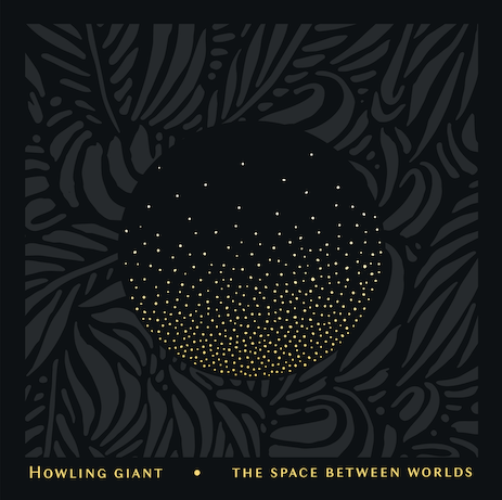 PRE-ORDER  THE SPACE BETWEEN WORLDS :    https://bluesfuneralrecordings.bandcamp.com/      The Space Between Worlds  Track Listing:   Comet Rider  Nomad  Ghosts In The Well  The River Guide  Ice Castle  Cybermancer and the Doomsday Express  Everlight  The Orb  Stone Giant     HOWLING GIANT Tour Dates:   Sep 23 - Louisville, KY - Highlands Taproom  Sep 24 - Indianapolis, IN - Healer  Sep 25 - Columbus, OH - Dirty Dungarees  Sep 26 - Canton, OH - Buzzbin  Sep 27 - Pittsburgh, PA - Howler's  Sep 28 - Baltimore, MD - Oliver Brewing  Nov 9 - Asheville, NC - The Odditorium  Nov 23 - Nashville, TN - Cobra (w/Horseburner)     For More Information:    https://www.facebook.com/howlinggiant/    https://www.instagram.com/howlinggiant/    https://www.bluesfuneral.com/