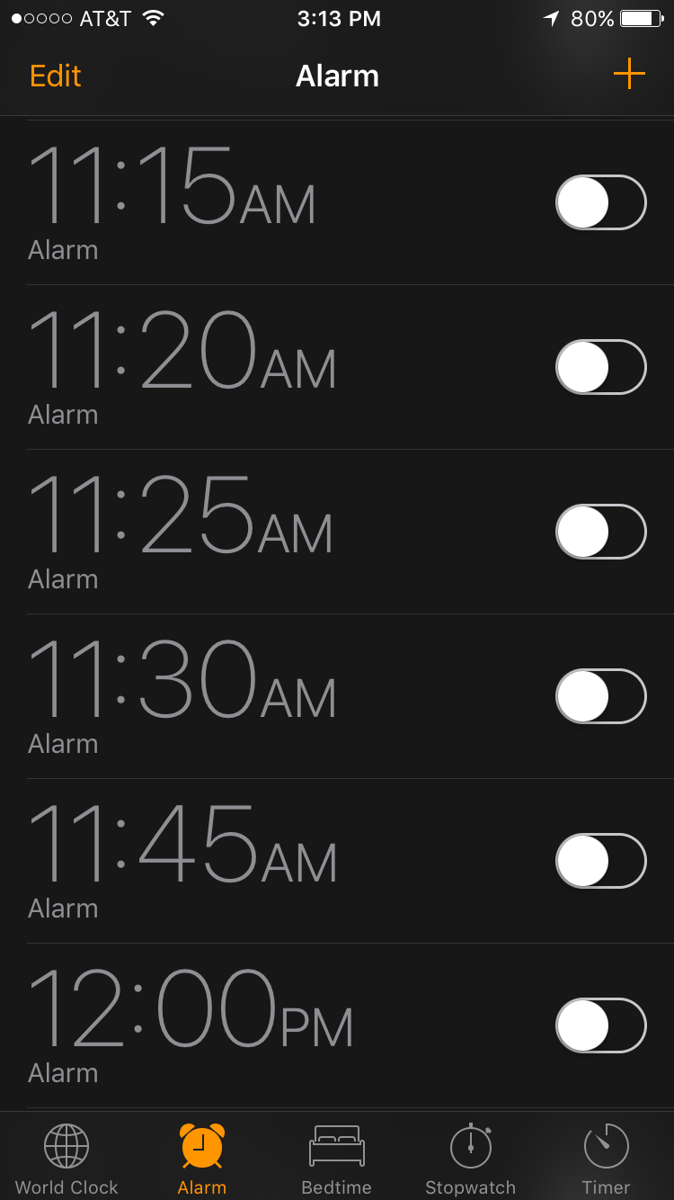 Just some of the alarms that I have ready to go on my iPhone.