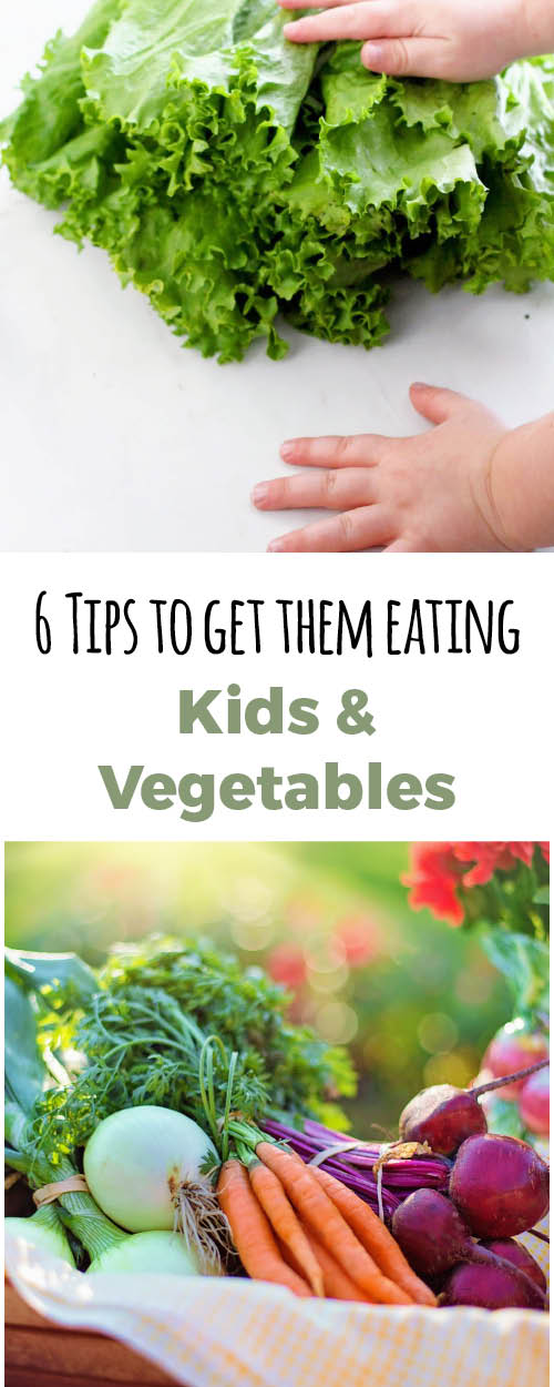 How to get your kids to eat vegetables. Six tips on how to do it and the reason why.