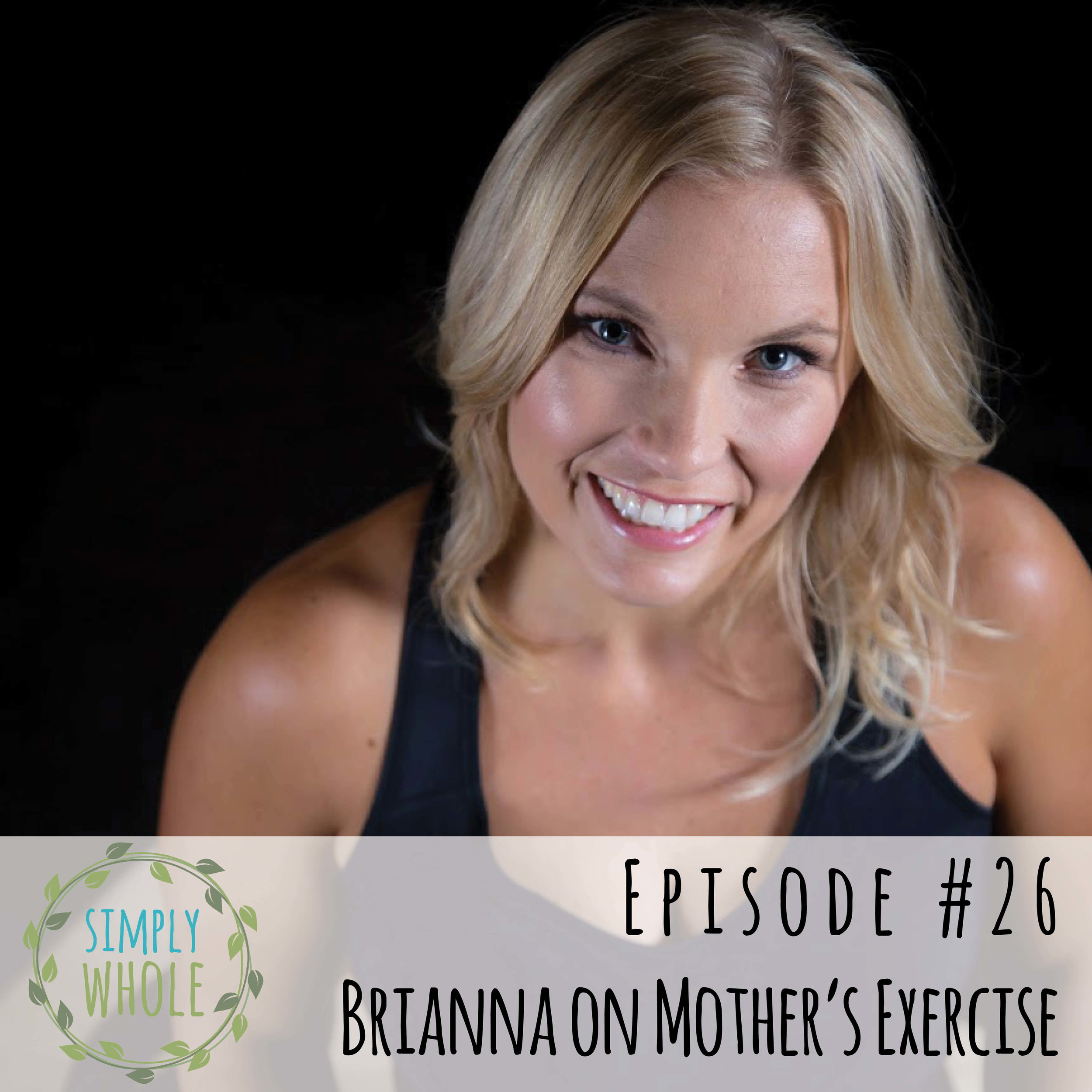 Brianna on Pregnancy & Postdardum Exercise
