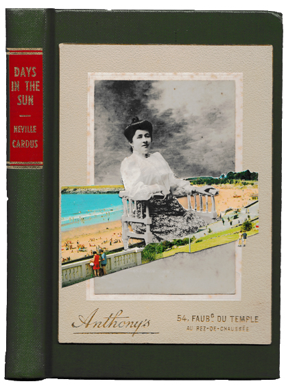 Days in the Sun 2016  Found photograph and old postcard collage on book cover