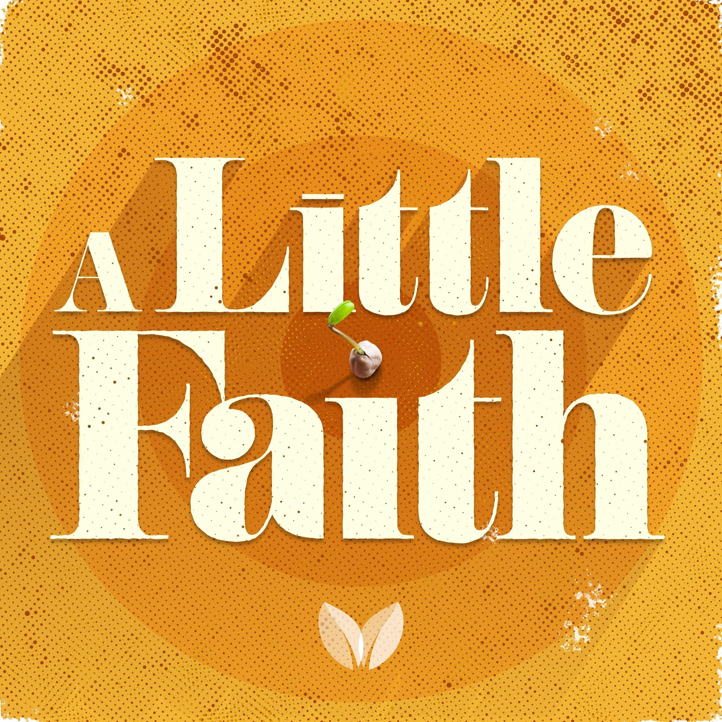 A Little Faith Podcast