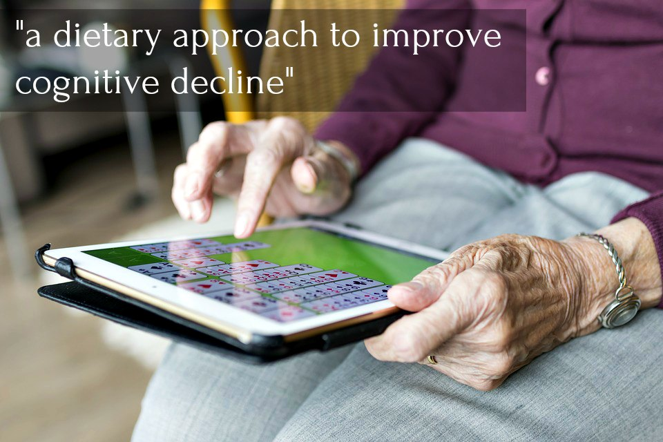 a dietary approach to improve cognitive decline.jpg